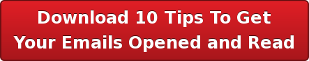 Download 10 Tips To Get  Your Emails Opened and Read