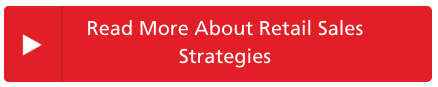 Read More About Retail Sales Strategies