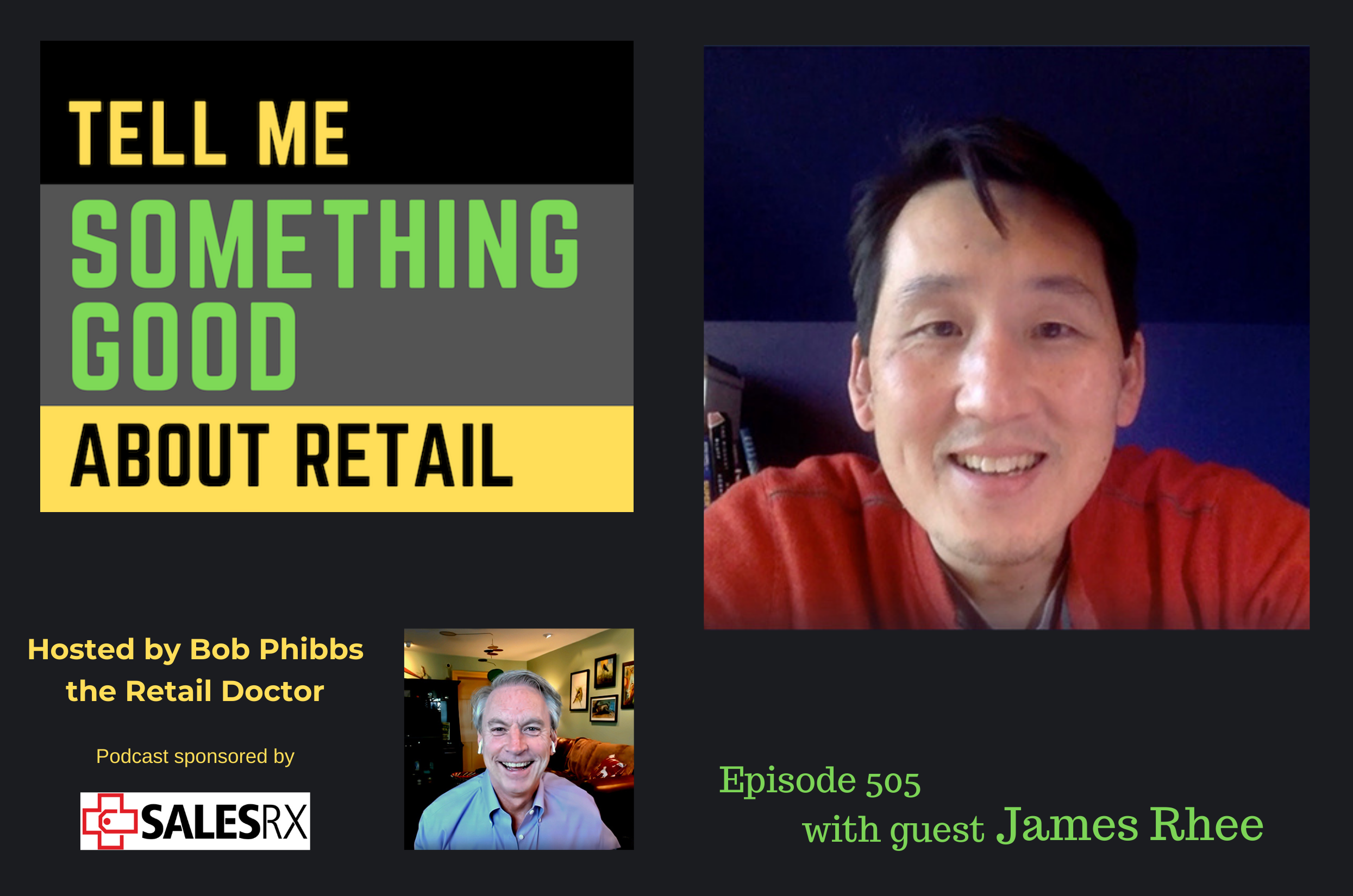 James Rhee podcast with Bob Phibbs the Retail Doctor
